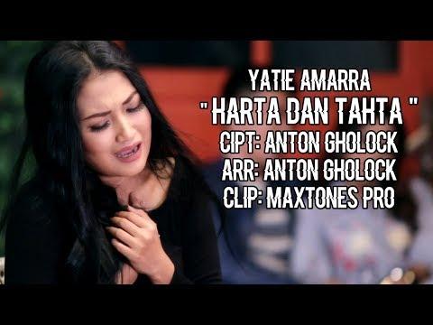 YATIE AMARRA - HARTA DAN TAHTA ( CIPT. : ANTON GHOLOCK ) SMM PRODUCTION