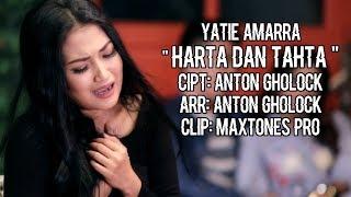 YATIE AMARRA D'ACADEMY - HARTA DAN TAHTA ( CIPT. : ANTON GHOLOCK ) SMM PRODUCTION