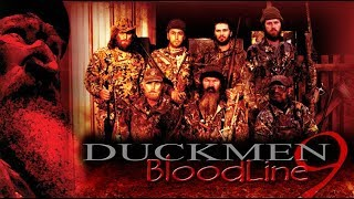 Duckmen 9: Bloodlines Full Movie feat. Phil Robertson