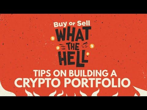 Building a Crypto Portfolio - Buy or Sell, What the Hell #25