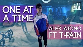 One At A Time Alex Aiono Ft T Pain Vr MP3