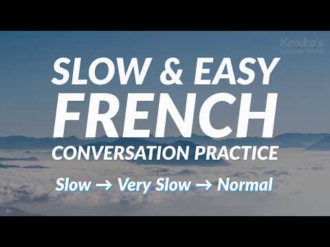 Slow And Easy French Conversation Practice