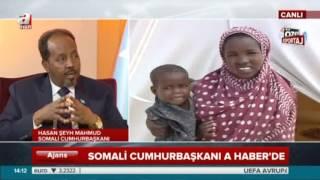 Somali Cumhurbaşkanı A Haber'e konuştu  'Bize önce Türkiye yardım etti'