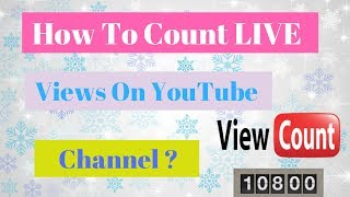 How to count live Views on Youtube channel😀 || by technical naresh