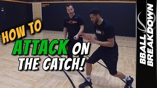 Basketball Skills: How To ATTACK On The CATCH