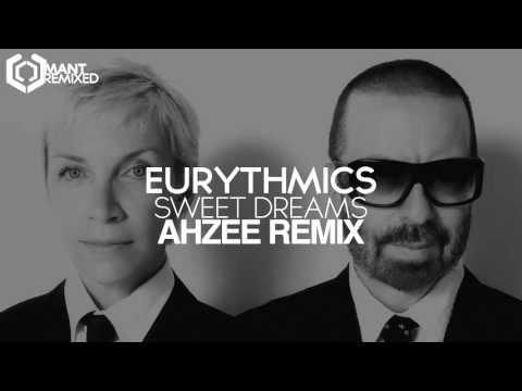 Eurythmics  Sweet Dreams Ahzee Remix