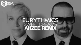 Eurythmics - Sweet Dreams (Ahzee Remix)