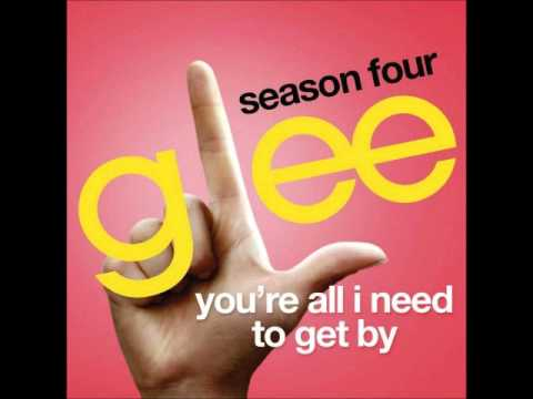 Glee - You're All I Need To Get By (DOWNLOAD MP3 + LYRICS)