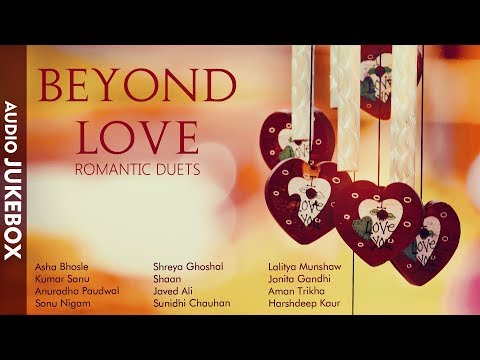 Beyond love - Romantic Duets | VALENTINE'S DAY SPECIAL : Best ROMANTIC HINDI SONGS 2018