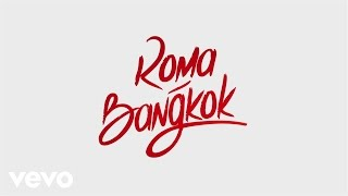 Download Baby K - Roma - Bangkok (Lyric Video) ft. Giusy Ferreri Mp3 and Videos
