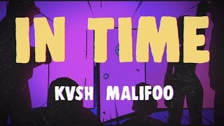 KVSH, Malifoo - In Time (Videoclipe Oficial)