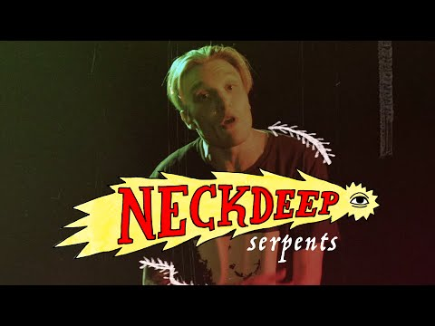Neck Deep - Serpents (Official Music Video)