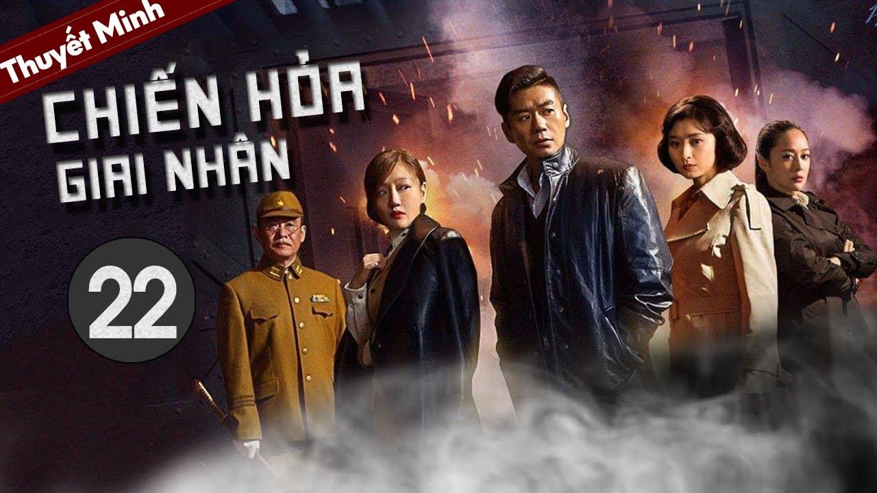 [Thuyết Minh]| CHIẾN HỎA GIAI NHÂN - Tập 22丨Phim Hành Động Kháng Nhật Siêu Hay 2020