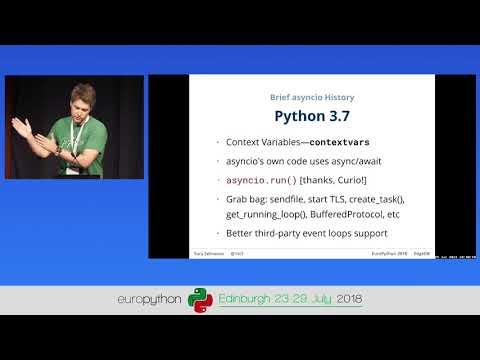 Yury Selivanov - Asyncio in Python 3 7 and 3 8