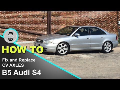 CV Axle / Joint Repair and Replacement DIY,  B5 Audi S4