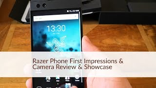 Razer Phone First Impressions plus Camera Review and Showcase
