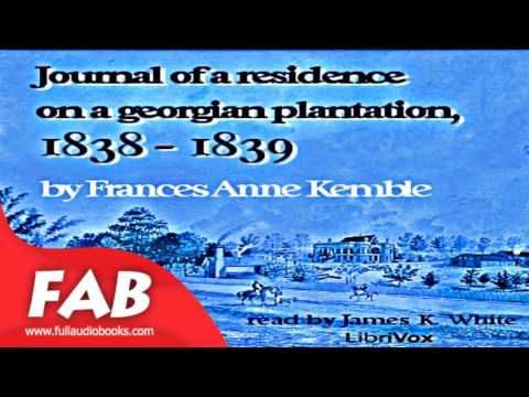 Journal of A Residence On A Georgian Plantation, 1838 1839 Full Audiobook by Henry FIELDING
