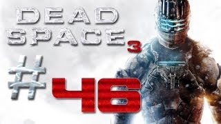 Dead Space 3 Gameplay #46 - Let