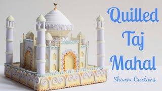 Quilling Taj Mahal/ Wonder Of India/ 3D Quilling/ Miniature Quilling