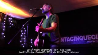 WHEN YOUR BIRD WON 39 T FLY Rod Picott live 1e35circa Cantù IT 2016 feb 22 TAVproduction