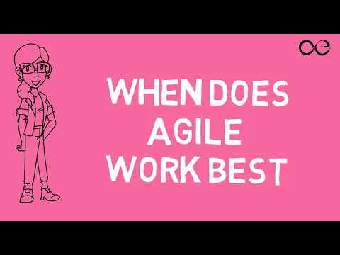 when-does-agile-work-best?