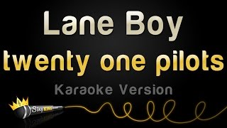 Twenty One Pilots - Lane Boy (Karaoke Version)