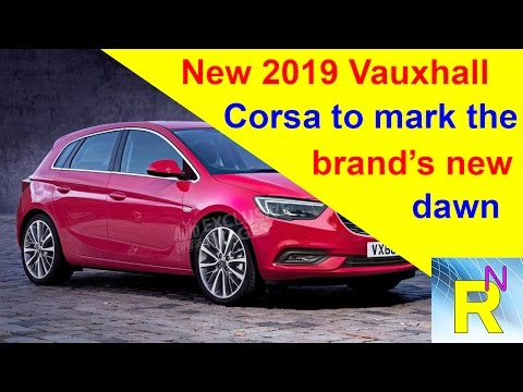 Car Review - New 2019 Vauxhall Corsa To Mark The Brand's New Dawn - Read Newspaper Tv