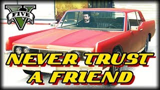 Never Trust a Friend : GTA V Short Film