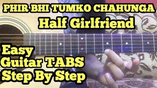 Phir Bhi Tumko Chaahunga Guitar Tabs/Lead Lesson | Half Girlfriend | Arijit Singh | Arjun,Shraddha
