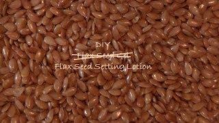 DIY Flax Seed Setting Lotion