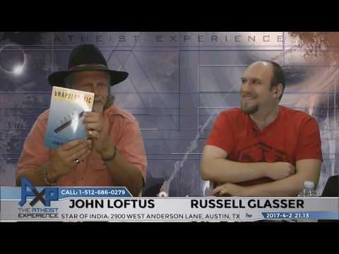 Atheist Experience 21.13 with Russell Glasser and John Loftus