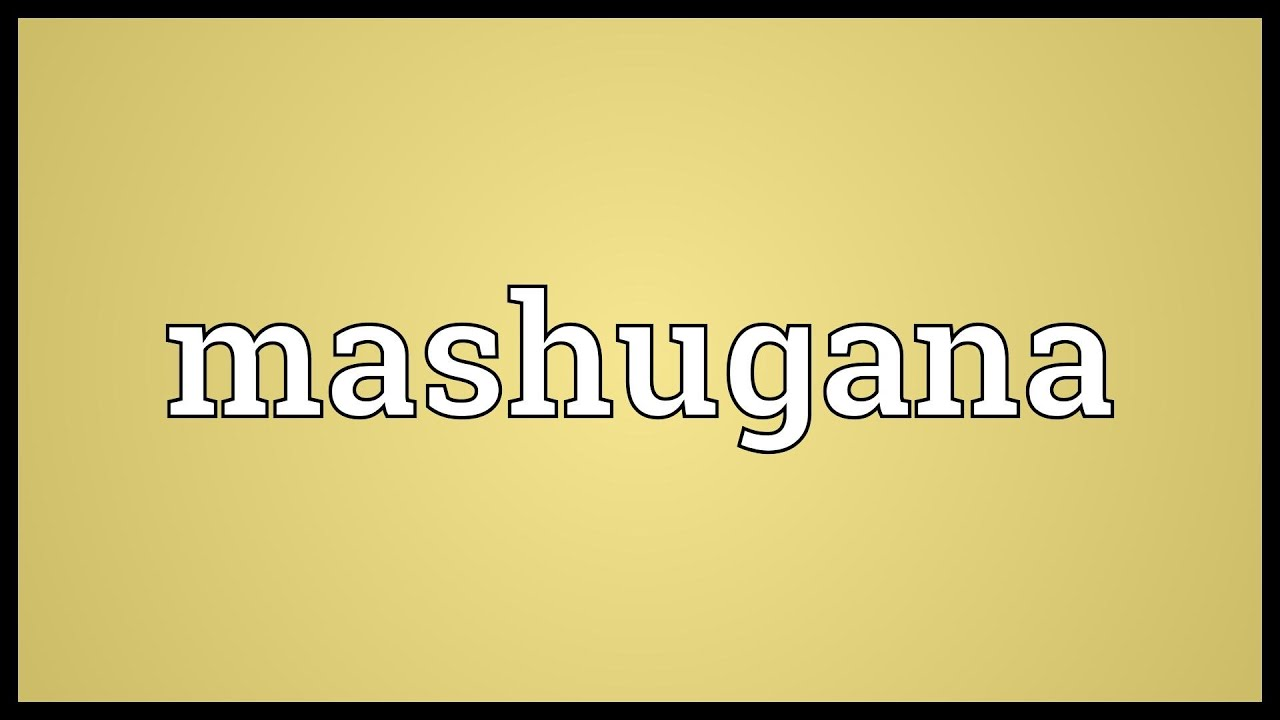 What is a mashugana