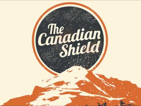 The Canadian Shield - Oh My Soul