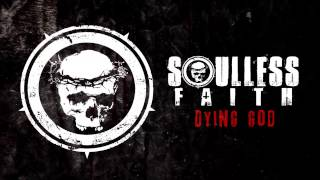 "Soulless Faith ""Dying God"" (Demo) (LYRIC VIDEO)"