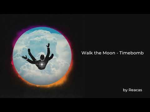 [1 hour] Walk the Moon - Timebomb