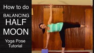 Balancing Half Moon - Yoga Pose Tutorial