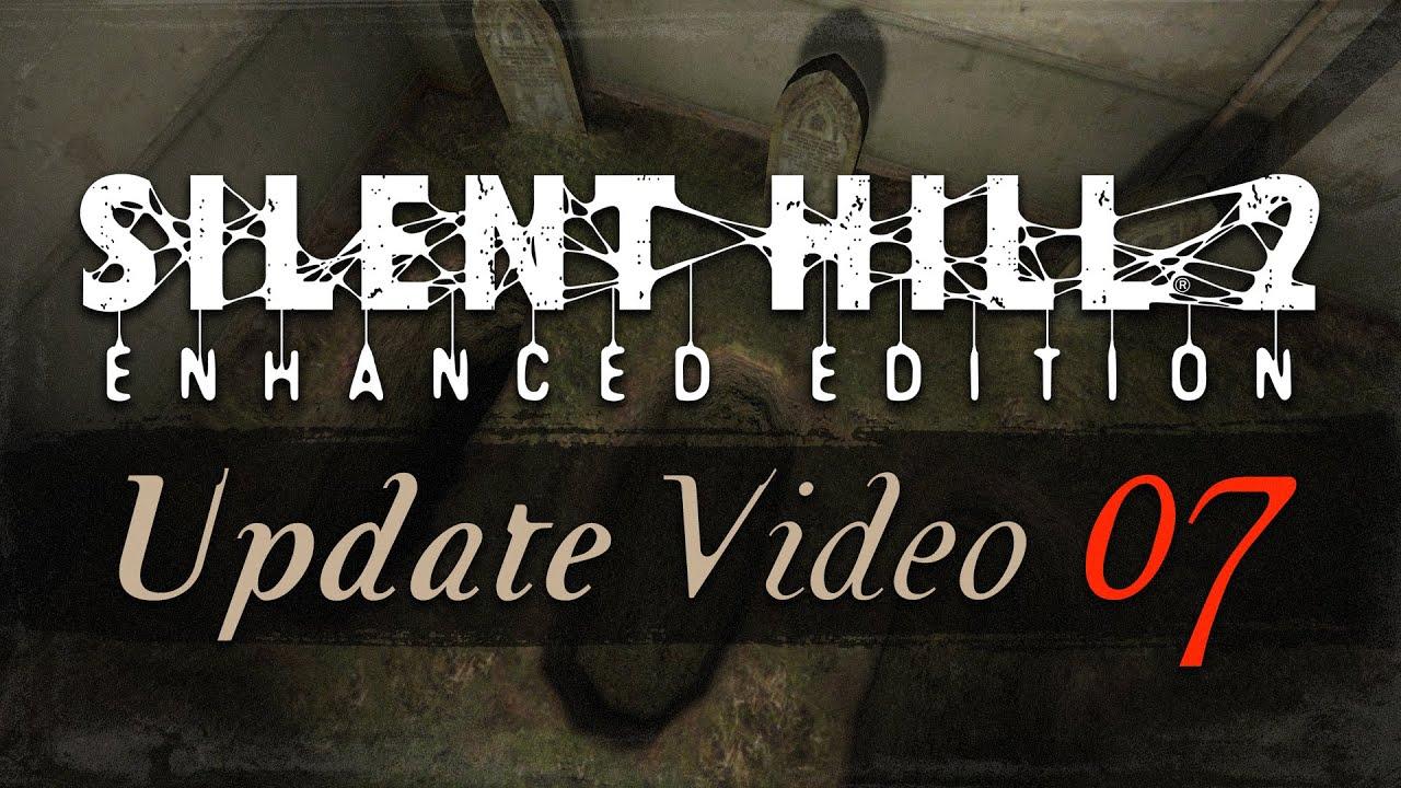 Silent Hill 2: Enhanced Edition (PC) - Update Video #7