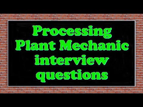 Processing Plant Mechanic interview questions