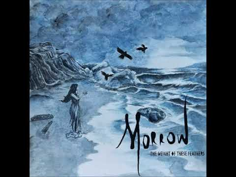 Morrow - The Weight of These Feathers  (Full Album 2018)
