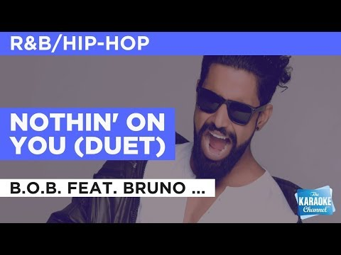 """Nothin' On You in the Style of """"B.o.B. feat. Bruno Mars"""" with lyrics (no lead vocal)"""