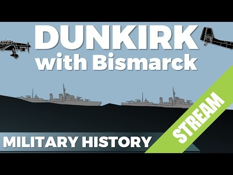 Let's talk about Dunkirk - Featuring Bismarck