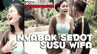 Nyabak Sedot Susu Wifa Sketsa Bobodoran Sunda Lucu Ngakak Sub Indonesia Abditv