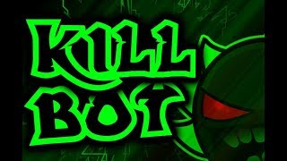 Geometry Dash - Killbot 100% (Extreme demon) by Boldstep (Live)