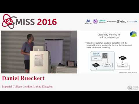 [MISS 2016] Daniel Rueckert - Machine Learning for segmentation and Reconstruction