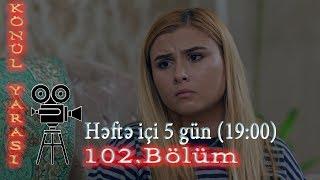 Könül yarası (102-ci bölüm) - TAM HİSSƏ