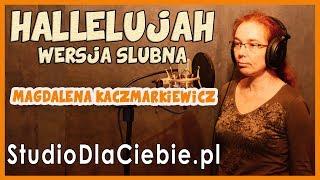 Hallelujah - po polsku - wersja ślubna (cover by Magdalena Kaczmarkiewicz) #1331