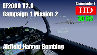 EF2000 V2.0 Campaign 1 Mission 2 Airfield Hanger Bombing 1080HD [Episode 6]