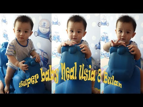 Super Baby Neal Usia 8 Bulan