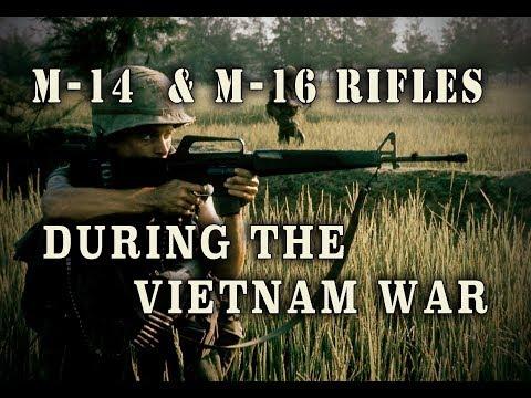 History Of The M-14 & M-16 Rifles During The Vietnam War