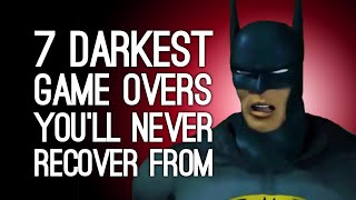 7 Darkest Game Overs You Will Never Recover From